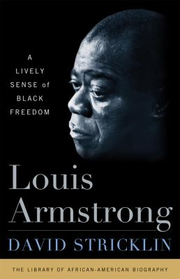 Louis Armstrong : the soundtrack of the American experience