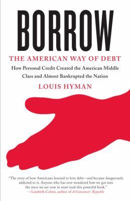 Borrow : the American way of debt