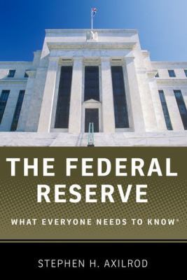 The Federal Reserve : what everyone needs to know