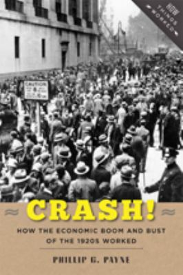 Crash! : how the economic boom & bust of the 1920s worked