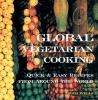 Go to record Global vegetarian cooking : quick & easy recipes from arou...